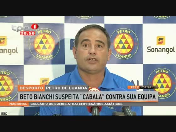 "Beto Bianchi suspeita ""Cabala"" contra sua equipa"